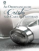 As Ordenanças de Cristo nas Cartas Pastorais