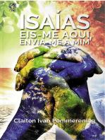 Isaías Eis-me Aqui, Envia-me a Mim