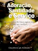 Adoração, Santidade e Serviço