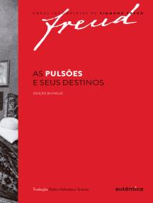 As pulsões e seus destinos – Edição bilíngue