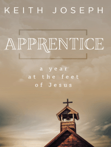 Apprentice: A Year at the Feet of Jesus