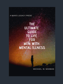The Ultimate Guide To Life For Men with Mental Illness