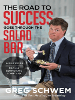 The Road To Success Goes Through the Salad Bar