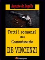 Tutti i romanzi del Commissario De Vincenzi (14 Romanzi polizieschi in edizione integrale)