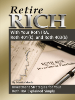 Retire Rich With Your Roth IRA, Roth 401(k), and Roth 403(b) Investment Strategies for Your Roth IRA Explained Simply