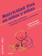 Motricidad fina en niños y niñas: Desarrollo, problemas, estrategias de mejora y evaluación