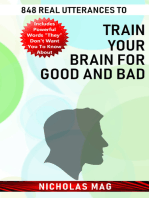 848 Real Utterances to Train your Brain for Good and Bad