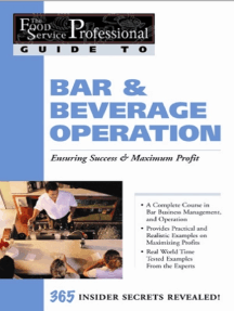 The Food Service Professionals Guide To: Bar & Beverage Operation Bar & Beverage Operation: Ensuring Maximum Success