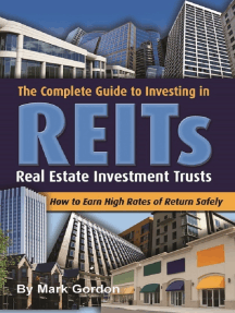 The Complete Guide to Investing in Reits How to Earn High Rates of Return Safely