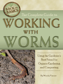 The Complete Guide to Working with Worms Using the Gardener's Best Friend for Organic Gardening and Composting Revised 2nd Edition