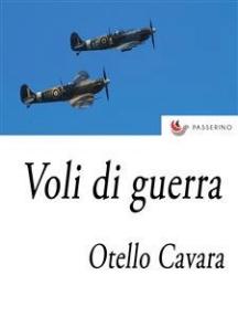 Voli di guerra: Impressioni di un giornalista pilota