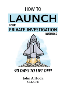 How To Launch Your Private Investigation Business: 90 Days To Lift Off!