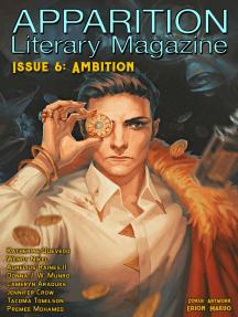 Apparition Lit, Issue 6: Ambition (April 2019)