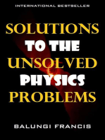Solutions to the Unsolved Problems in Physics