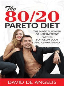 The 80/20 Pareto Diet: The Magical Power of Intermittent Fasting for a slim body and a smart mind