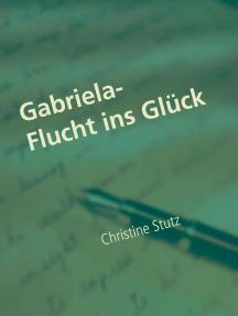 Gabriela- Flucht ins Glück