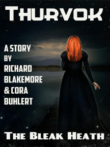 The Bleak Heath: Thurvok, #5