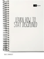 Learn How to Stay Disciplined