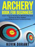 Archery Book for Beginners:learn how to archery in 90 minutes and pickup a new hobby!