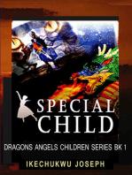 Special Child (Dragons Angels Children Series Book 1)