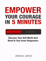Empower Your Courage In 5 Minutes