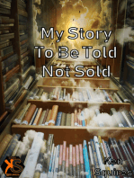 My Story Is To Be Told, Not Sold