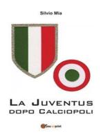 La Juventus dopo calciopoli