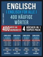 Englisch ( Englisch für Alle ) 400 Häufige Wörter (4 Bücher in einem Super-Pack)