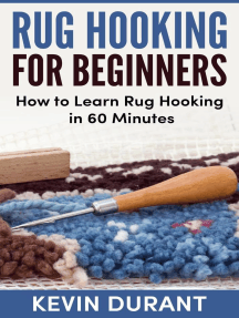 Rug Hooking for Beginner:Learn how to rug Hooking in 60 Minutes