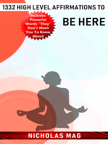 1332 High Level Affirmations to Be Here