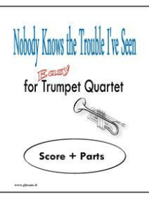 Nobody Knows the Trouble I've Seen: Easy for Trumpet Quartet