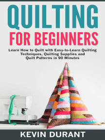 Quilting for Beginner: Learn how to Quilt with Easy-to-learn Quilting Technique,Quilting Supplies and Quilt Patterns in 90 Minutes
