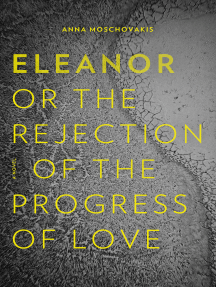 Eleanor: Or, The Rejection of the Progress of Love