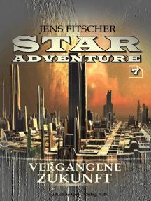 Vergangene Zukunft (STAR ADVENTURE 7)