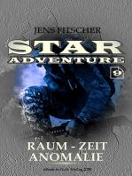 Raum-Zeit Anomalie (STAR ADVENTURE 9)