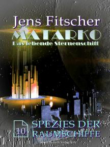 Spezies der Raumschiffe (MATARKO 10)