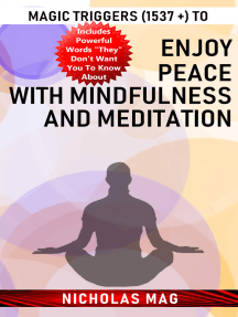 Magic Triggers (1537 +) to Enjoy Peace with Mindfulness and Meditation