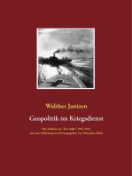"""Geopolitik im Kriegsdienst: Die Aufsätze aus """"Der Adler"""" 1942-1943, mit einer Einleitung neu herausgegeben von Alexander Glück."""