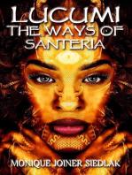 Lucumi: The Ways of Santeria: Mojo's African Magic, #4