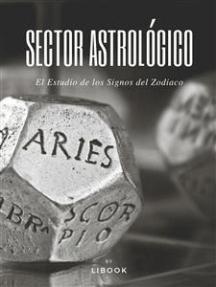 Sector Astrológico: El Estudio de los Signos del Zodiaco