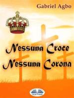Nessuna Croce, Nessuna Corona