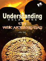 Understanding Relations - The Vedic Astrology Way: Using planetary knowledge to improve marital life