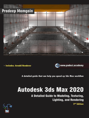 3ds Games 2020.Autodesk 3ds Max 2020 A Detailed Guide To Modeling Texturing Lighting And Rendering By Pradeep Mamgain Book Read Online