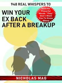 948 Real Whispers to Win Your Ex Back after a Breakup