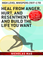 High Level Whispers (1517 +) to Heal from Anger, Hurt, and Resentment and Build the Life You Want
