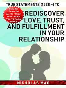 True Statements (1538 +) to Rediscover Love, Trust, and Fulfillment in Your Relationship