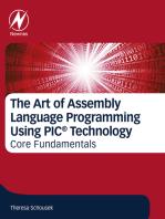 The Art of Assembly Language Programming Using PIC® Technology: Core Fundamentals