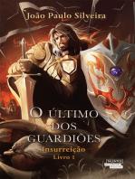 O último dos guardiões - insurreição