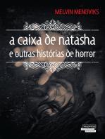 A caixa de Natasha e outras histórias de horror