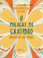 O milagre da gratidão: desafio 90 dias